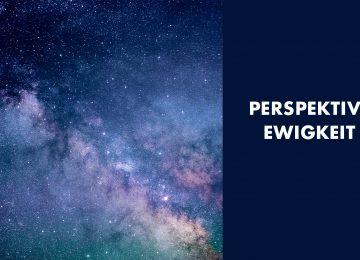 Perspektive Ewigkeit